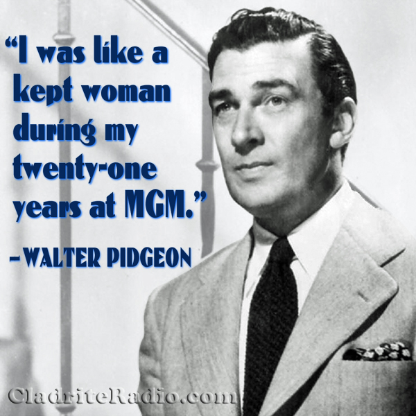 Walter Pidgeon quote